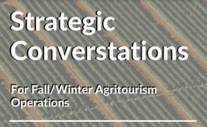 Cover photo for Strategic Conversations for Fall & Winter Agritourism Operators
